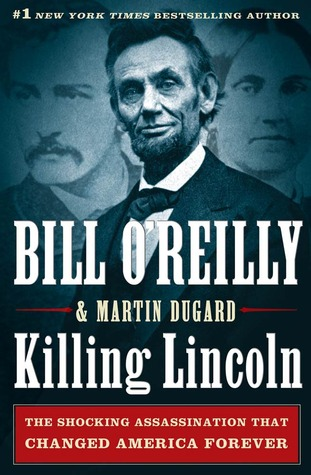 Killing Lincoln by Bill O'Reilly