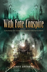 With Fate Conspire by Marie Brennan