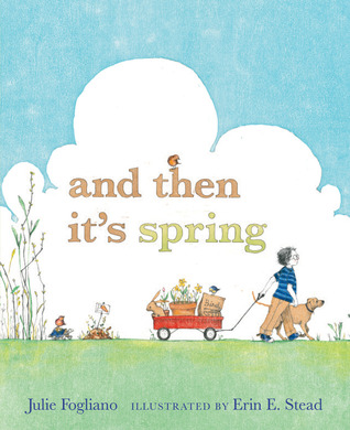 And Then It's Spring by Julie Fogliano
