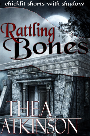 Rattling Bones by Thea Atkinson