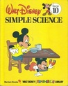 Simple Science (Walt Disney Fun-To-Learn Library, #10)