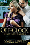 Off the Clock (First Responders, #1)