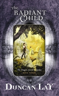 The Radiant Child (The Dragon Sword Histories, #3)