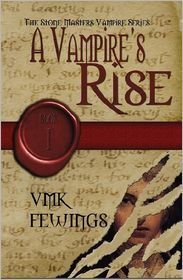 A Vampire's Rise by Vanessa Fewings