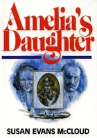 Amelia's Daughter by Susan Evans McCloud