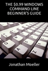 The $0.99 Windows Command Line Beginner's Guide