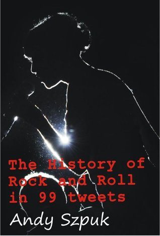 The History of Rock and Roll in 99 tweets