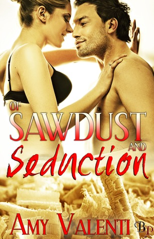Of Sawdust and Seduction by Amy Valenti