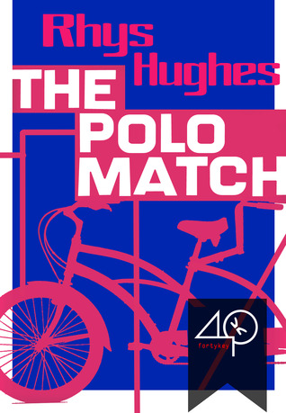 The Polo Match by Rhys Hughes