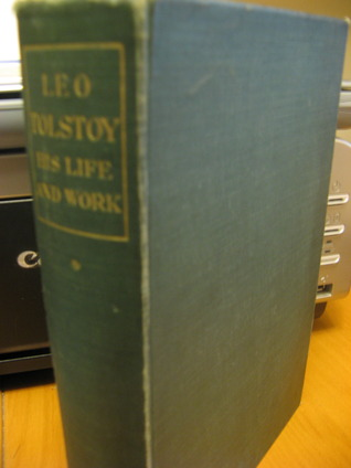 Leo Tolstoy: His Life and Work (Volume I Childhood and Early Manhood)
