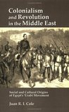 Colonialism and Revolution in the Middle East: Social and Cultural Origins of Egypt's 'Urabi Movement