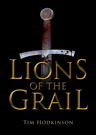 Lions of the Grail by Tim Hodkinson