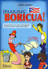 Speaking Boricua: A Practical Guide To Puerto Rican Spanish