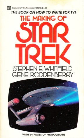 The Making of Star Trek by Stephen E. Whitfield