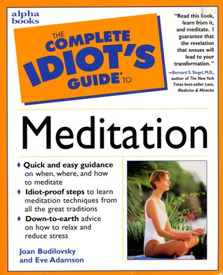 The Complete Idiot's Guide to Meditation: CIG to Meditation