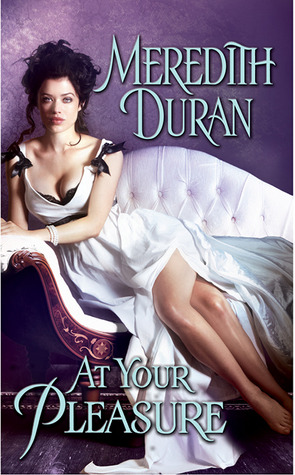 At Your Pleasure by Meredith Duran