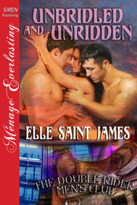 Unbridled and Unridden (The Double Rider Men's Club #4)