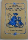The Quaint and Curious Quest of Johnny Longfoot, the Shoe King's Son