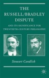 Russell/Bradley Dispute and its Significance for Twentieth Century Philosophy