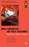 Media Consumption and Public Engagement: Beyond the Presumption of Attention