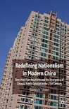 Redefining Nationalism in Modern China: Sino-American Relations and the Emergence of Chinese Public Opinion in the 21st Century