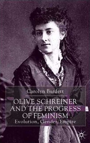 Olive Schreiner and the Progress of Feminism: Evolution, Gender, Empire