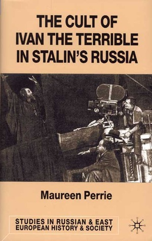The Cult of Ivan the Terrible in Stalin's Russia
