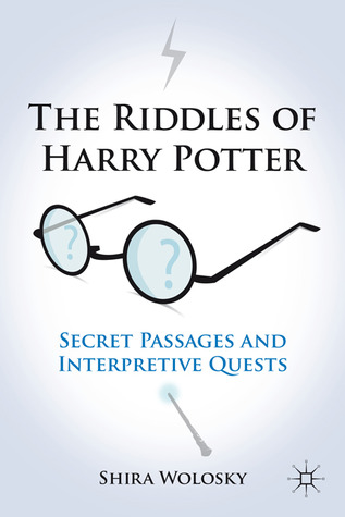 The Riddles of Harry Potter by Shira Wolosky