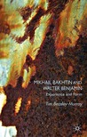 Mikhail Bakhtin and Walter Benjamin: Experience and Form