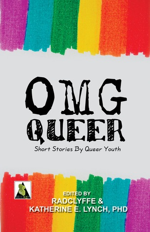 OMGQueer by Katherine  E. Lynch