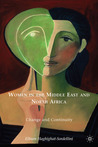 Women in the Middle East and North Africa: Change and Continuity