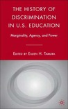 The History of Discrimination in U.S. Education: Marginality, Agency, and Power
