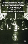 Gender and the Politics of Rights and Democracy in Latin America