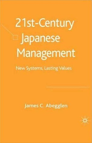 21st Century Japanese Management: New Systems, Lasting Values