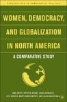 Women, Democracy, and Globalization in North America: A Comparative Study
