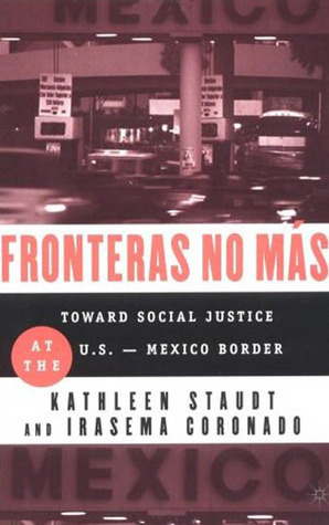 Fronteras No Mas: Toward Social Justice at the U.S.-Mexico Border