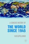 A Concise History of the World since 1945: States and Peoples