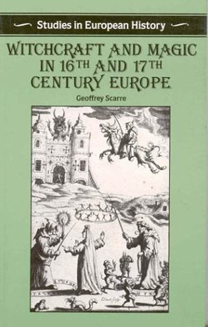 Witchcraft and Magic in 16th and 17th-Century Europe