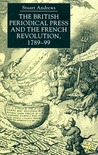 The British Periodical Press and the French Revolution, 1789-99