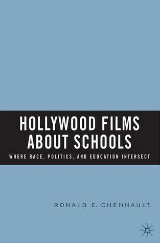 Hollywood Films about Schools: Where Race, Politics, and Education Intersect