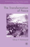 The Transformation of Peace: Peace as Governance in Contemporary Conflict Endings