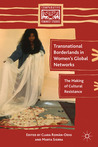 Transnational Borderlands in Women's Global Networks: The Making of Cultural Resistance