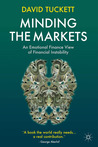 Minding the Markets: An Emotional Finance View of Financial Instability