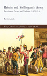 Britain and Wellington's Army: Recruitment, Society and Tradition, 1807-15