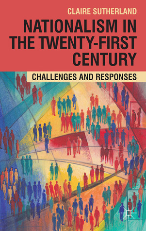 Nationalism in the Twenty-First Century: Challenges and Responses