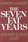 The Seven Fat Years: And How to Do It Again