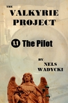 The Valkyrie Project: Season 1: Episode 1: The Pilot