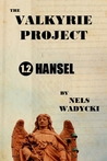The Valkyrie Project: Season 1: Episode 2: Hansel