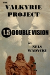 The Valkyrie Project: Season 1: Episode 5: Double Vision