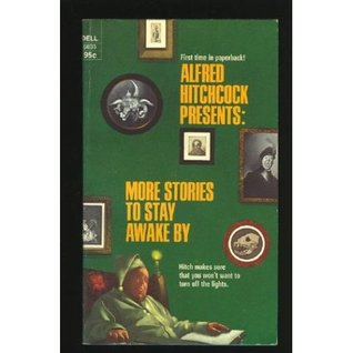 Alfred Hitchcock Presents: More Stories to Stay Awake By